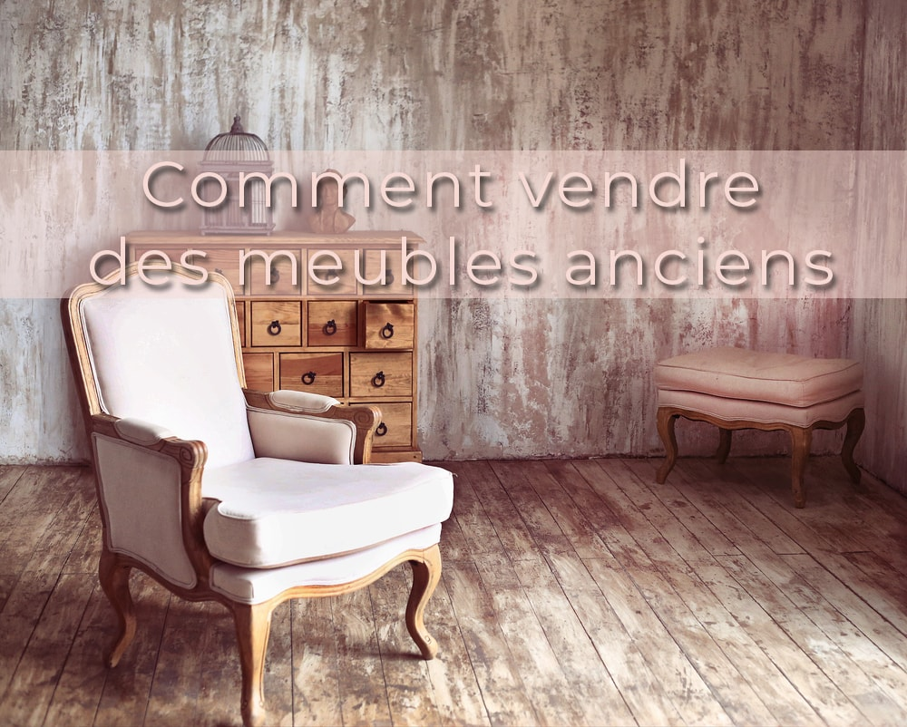 comment vendre des meubles anciens rapidement et au. Black Bedroom Furniture Sets. Home Design Ideas